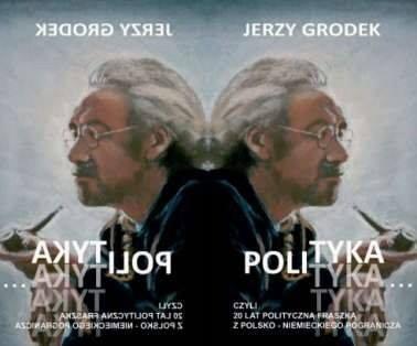 """Jerzego Grodka """"Polityka"""""""